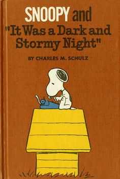 """snoopy """"it was a dark and stormy night"""""""