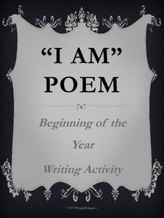 """""""I Am"""" Poem - Beginning of the Year Writing Activity. Get to know your students at the beginning of the year with this fun writing activity. Younger students can fill in with words. I have my middle school students try to put a phrase in the first line, such as """"I am the pen that is mightier than the sword,"""" developing metaphors with the ideas."""