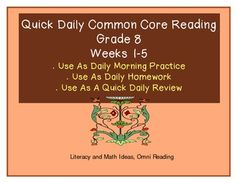 NEW!!!Grade 8 WEEKS 1-5 Quick, Daily Common Core Practice.These short and quick passages are a convenient way to cover the Common Core Standards. Use them as morning bell work in just five minutes a day. This collection of five weeks includes informational text, scientific text, and fiction. They cover Common Core Standards: RL.1 Textual Evidence, RL.3 Interactions Between Ideas, RL.6 Differences in Points of View, RI.1 Textual Evidence, RI.2 Central Idea, & More