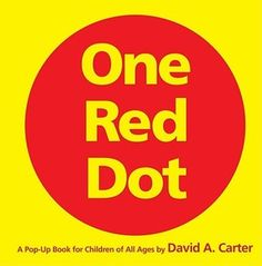 One red dot : a pop-up book for children of all ages by David A. (Series: Classic collectible pop-up)