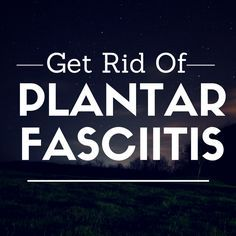 Find out How To Get Rid of Plantar Fasciitis - including 13 ways to relieve foot pain! If you don't know how you got it, what to do about it or what to do next, inform yourself here. http://www.plantarfasciitisresource.com/how-to-get-rid-of-plantar-fasciitis/