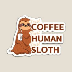 Not a morning person, coffee addict, this is for you, or your friends, brother, daughter, father or favourite aunt. This design is also available on many other items Morning Person, Canvas Prints, Art Prints, Sloth, Iphone Case Covers, Aunt, Magnets, Brother, Classic T Shirts