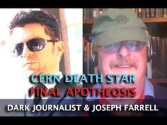 CERN DEATH STAR: FINAL APOTHEOSIS - #DarkJournalist  & DR. #JosephFarrell -   Published on Nov 30, 2016 Visit http://www.DarkJournalist.com -   The Ancient and Future Death Star Prepare for a fantastic exploration of the antediluvian past and the looming...