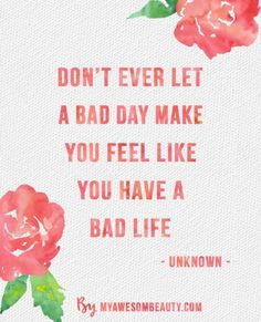 LOVE QUOTE : myawesomebeautyposts: yeah, we often feel so bad because of a single bad day but that should not define your life…. However difficult it might be… you can be stronger h...