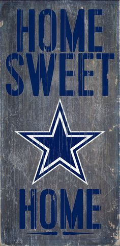 Dallas Cowboys Wood Sign - Home Sweet Home 6x12