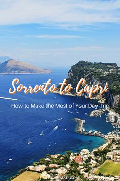 Sorrento to Capri: Make The Most Of Your Amalfi Coast Day Trip or Overnight Stay Sorrento To Capri, Capri Italy, Sorrento Italy, Italy Travel Tips, Slow Travel, European Vacation, Italy Vacation, Italy Trip, Vacation Places