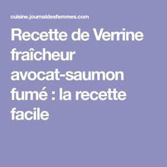 Recette de Verrine fraîcheur avocat-saumon fumé : la recette facile Appetizer Recipes, Appetizers, Entrees, Tapas, Brunch, Food And Drink, Healthy Recipes, My Favorite Things, Cooking
