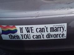 A fan's bumper sticker. Now THAT would cause same-sex marriage to sweep the country, wouldn't it.