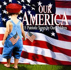 Our America: 15 Patriotic Songs by Our Children - Young American All-Stars I Love America, God Bless America, American Symbols, American Flag, Patriots Day Activities, All Star Song, Respect The Flag, Young Americans, Patriotic Decorations