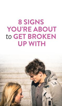 how to know if someone is going to break up with you