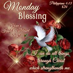 Monday Blessing, Philippians Have a Joyful and Blessed Day! Monday Morning Blessing, Good Morning Monday Images, Happy Monday Morning, Good Morning Messages, Good Morning Quotes, Wednesday Morning, Morning Pictures, Monday Blessings, Morning Blessings