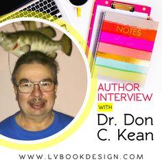 Author Interview: Dr. Don C. Kean