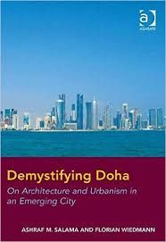 Demystifying Doha [Recurso electrónico] : on architecture and urbanism in an emerging city / Ashraf Salama and Florian Wiedmann http://encore.fama.us.es/iii/encore/record/C__Rb2699951?lang=spi