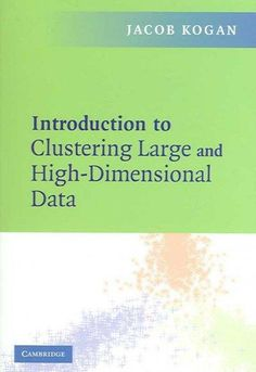Introduction To Clustering And High Dimensional Data
