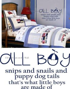 Snips and Snails and puppy dog tails Boys 13x23 Room Nursery Vinyl Lettering Wall Sayings Ship is only 3.50 For Unlimited Items. $14.99, via Etsy.