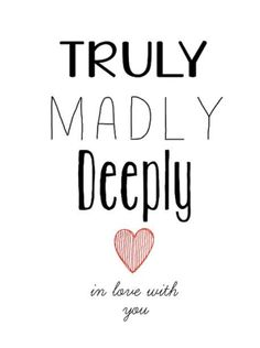 ((( <3 ))) Truly madly deeply in love with you I love you I want to be with you V^V <3 V^V...