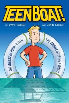 TeenBoat! the angst of being a teen, the thrill of being a boat! by Dave Roman