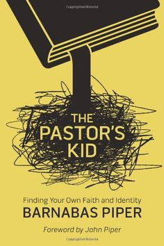 The Pastor's Kid: Finding Your Own Faith and Identity by Barnabas Piper