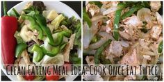 Clean Eating Meal Idea: Cook Once Eat Twice #easyrecipes  #cleaneating