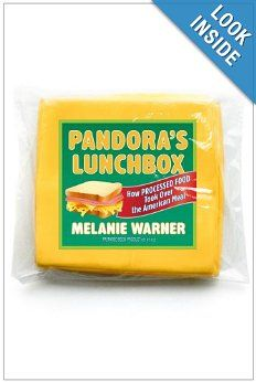 Pandora's Lunchbox: How Processed Food Took Over the American Meal: Melanie Warner: 9781451666731: Amazon.com: Books