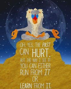 Can I just say that Rafiki is probably my favorite Disney character of all time. He is literally crazy but the wisest out of everyone in Lion King. And we all know that the crazy characters hold the deep messages. <– Agree with part of Rafiki. Cute Quotes, Great Quotes, Quotes Inspirational, Funny Quotes, Disney Motivational Quotes, Motivational Monday, Up Movie Quotes, Pixar Quotes, Frozen Movie Quotes