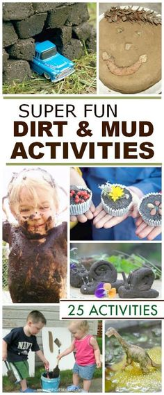 25 super fun ways for kids to play in the dirt & mud. Can I play too? These ideas so make me want to be a kid again!