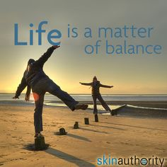 Life is a matter of #balance. How do you find balance? #skinauthority #healthyskinlifestyle #life #beach #sunset