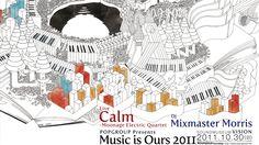 【チケットプレゼント】Calmワンマンライブ「POPGROUP presents Music is Ours 2011」 | PUBLIC-IMAGE.ORG
