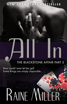 All In - The Blackstone Affair Part 2 by Raine Miller. Find it on Kobo: www.kobobooks.com/ebook/All-In/book-IP2-1jFe4kKRsduwFqRusw/page1.html #kobo #ebooks