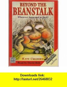 Beyond the Beanstalk Complete  Unabridged (9780754051534) Kaye Umansky, David Holt , ISBN-10: 0754051536  , ISBN-13: 978-0754051534 ,  , tutorials , pdf , ebook , torrent , downloads , rapidshare , filesonic , hotfile , megaupload , fileserve