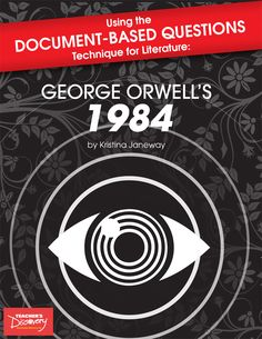 Using The Document Based Questions Technique For Literature George Orwells 1984 Book