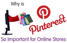Why Pinterest is So Important for Online Stores