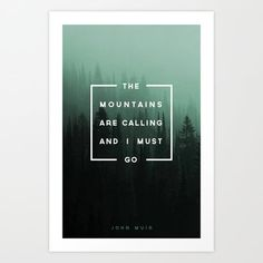 The Mountains are Calling by Zeke Tucker motivationmonday print inspirational black white poster motivational quote inspiring gratitude word art bedroom beauty happiness success motivate inspire