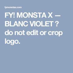FY! MONSTA X — BLANC VIOLET ϟ do not edit or crop logo.