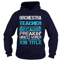 ORCHESTRA TEACHER Because FREAKIN Miracle Worker Isn't An Official Job Title T Shirts, Hoodies. Get it now ==► https://www.sunfrog.com/LifeStyle/ORCHESTRA-TEACHER-FREAKIN-Navy-Blue-Hoodie.html?41382