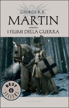 I Fiumi Della Guerra George R.R.Martin (Trono di Spade libro 3 parte 2) http://www.goodreads.com/book/show/3704051-i-fiumi-della-guerra