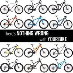 "This seems relevant in light of recent news: ""There's Nothing Wrong with Your Bike"""