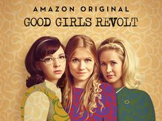 5 Books to Read that Inspired Great Television Series | 1) Good Girls Revolt (the television series)