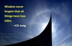 Wisdom never forgets that all things have two sides, and it would also know how to avoid such calamities if ever it had any power. ~Carl Jung, Mysterium Conjunctionis, Para 135As therapists we are …