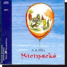 Micimackó A. A. Milne - Koltai Róbert előadásában CD Mp3 - Dalnok Kiadó Zene- és DVD Áruház - Hangoskönyvek