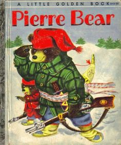 """Wonder if the hunting scenes will be too """"scarry"""" for my cousin Luke. Vintage Little Golden Book ~ 'PIERRE BEAR' ~ Patsy Scarry ~ Richard Scarry I Love Books, Good Books, My Books, Quiet Books, Richard Scarry, Vintage Children's Books, Vintage Kids, Retro Vintage, Books For Teens"""