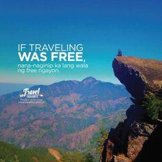 If traveling was free If travelling was free. sorry nana-naginip ka lang wala ng free ngayon lahat pinaghihirapan na. Funny Hugot, Hugot Quotes, Pick Up Lines Cheesy, Overlays Picsart, Tagalog, Funny Thoughts, Free Travel, Travelling, Jokes