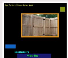 How To Build Fence Gates Wood 134255 - The Best Image Search