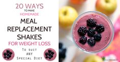 20 Ways to Make Homemade Meal Replacement Shakes for Weight Loss (suitable for all special diets)