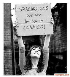 Imagen - Gracias mi Dios por ser tan bueno Conmigo - YoTengoFe.com | ¿y Tú tienes Fe? - Una Nueva Forma de Evangelizar!