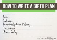 How to write a birth plan. For first-time moms or experienced moms who have never written one before.