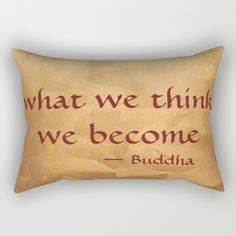 """Buddha Quote - What We Think We Become on brushed copper metallic background. Throw pillows.   Our Rectangular Pillow is the ultimate decorative accent to any room. Made from 100% spun polyester poplin fabric, these """"lumbar"""" pillows feature a double-sided print and are finished with a concealed zipper for an ideal contemporary look. Includes faux down insert. Available in small, medium, large and x-large."""