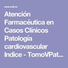Atención Farmacéutica en Casos Clínicos Patología cardiovascular Indice - TomoVPatologiacardiovascular_AtFarCasClin.pdf