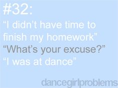 don't expect me to do homework during recital week. just don't. #dancegirlproblems