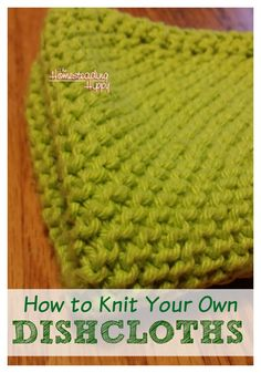 How to Knit Your Own Dishcloths